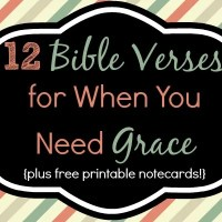 12 Bible Verses for When You Need Grace {plus Free Printable Notecards!}