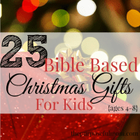 25 Bible Based Christmas Gifts for Kids Ages 4-8