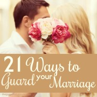 21 Ways to Guard Your Marriage