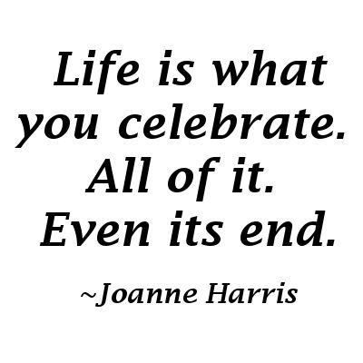 Life is what you Celebrate