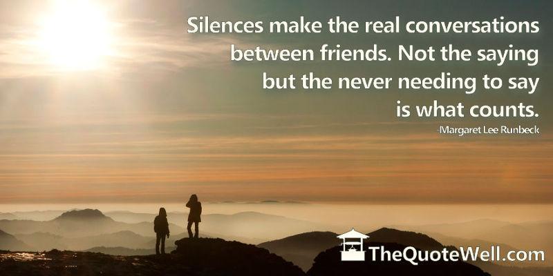 Silence between friends