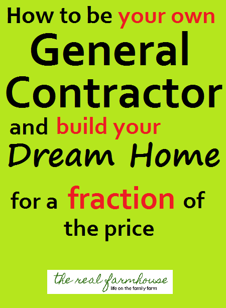 How To Be Your Own General Contractor And Build Your Dream Home