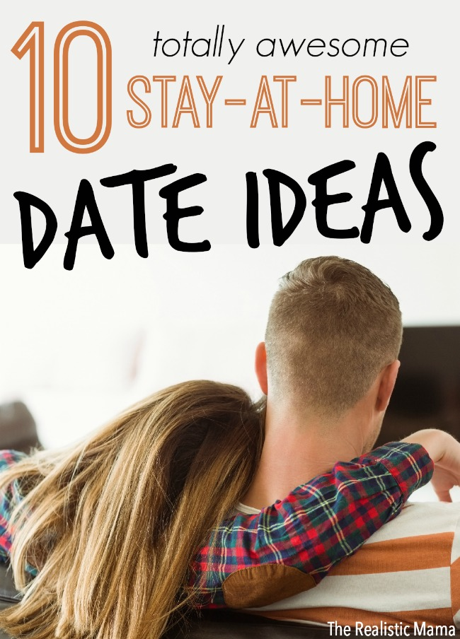 10 At Home Date Night Ideas - The Realistic Mama - at home date ideas