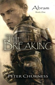 The Breaking - Abram Book One - by Peter Churness