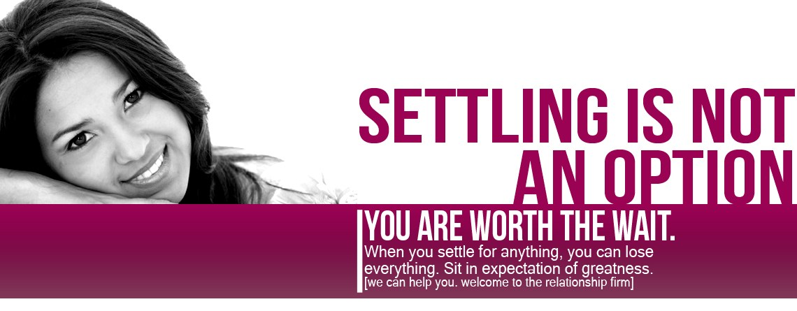 You Don't Have to Settle…for Anything!