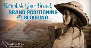 Position Your Brand with Blogging
