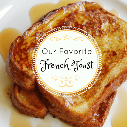 Our Favorite French Toast square