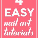 4 Easy Nail Art Tutorials