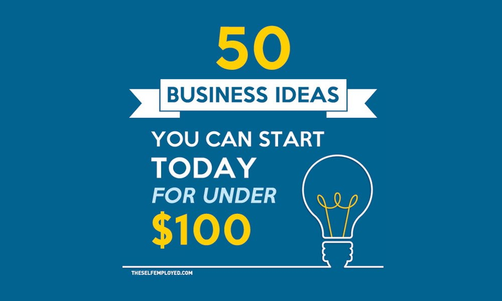 50 Self-Employed Business Ideas You Can Start for Under $100 - startup expenses