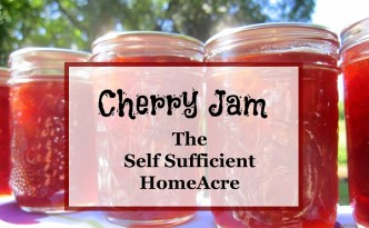 How to Make Cherry Jam - The Self Sufficient HomeAcre