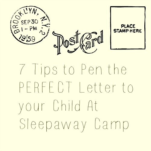 7 Tips to Pen the PERFECT Letter to your Child At Sleepaway Camp - child letter