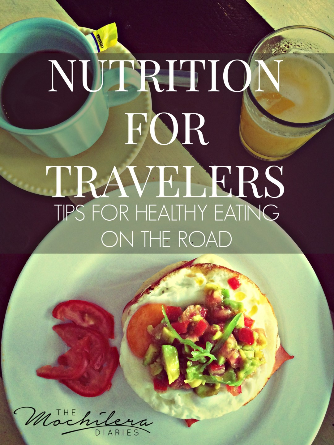 Nutrition tips to help travelers make healthy choices on the road | The Mochilera Diaries