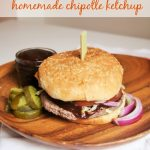 Beef Burger with Homemade Chipotle Ketchup (Burger Nation: Make YOUR Grill Mark on the Nation!)