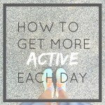 How to Be More Active Each Day