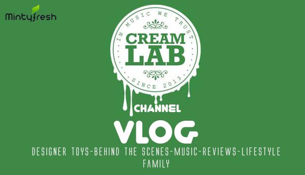 Creamlab-Vlog-By-Joel-of-Mintyfresh-