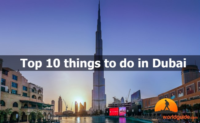 Top 10 Things To Do In Dubai The Traveller World Guide