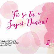 Donna Medical Center lansează campania Fii o Super-Donna!