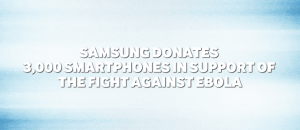 Samsung-donates-3000-smartphones-in-support-ofthe-fight-against-Ebola-main