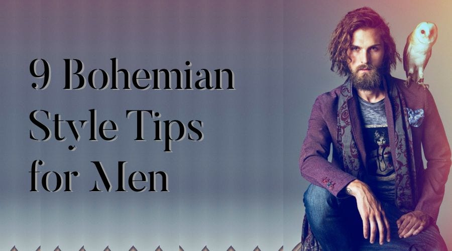 9 Bohemian Style Tips For Men Men 39 S Fashion Blog