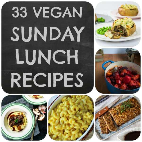 33 Vegan Sunday Lunch Recipes you need to know about…..