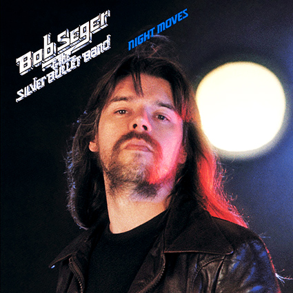 Graded on a Curve: Bob Seger and the Silver Bullet Band, Night Moves ...