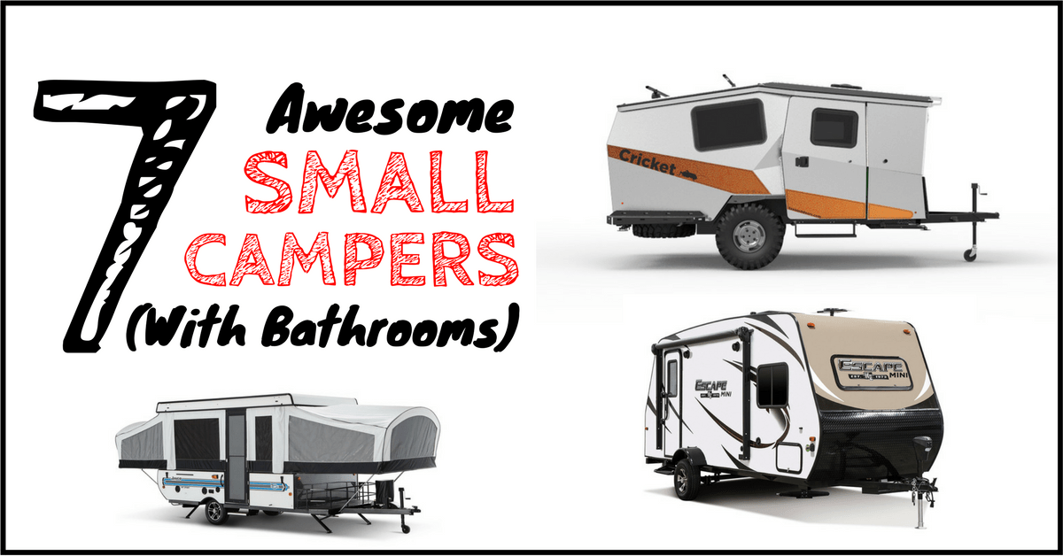 8 Perfect Small Campers With Bathrooms When Nature Calls