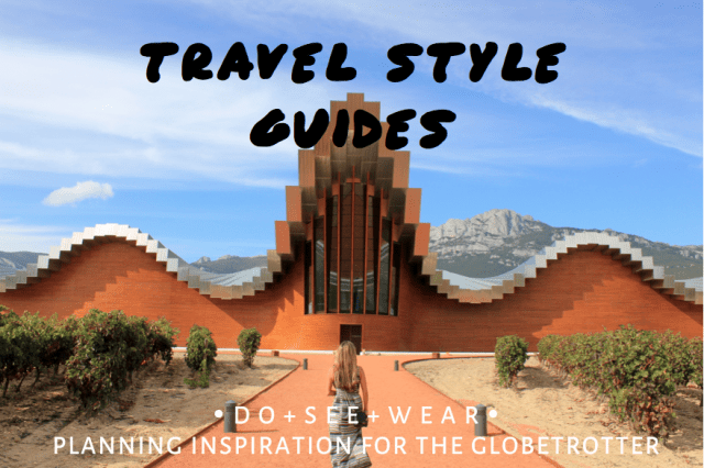 Travel Style Guide - The Wanderlust Effect Travel Blog