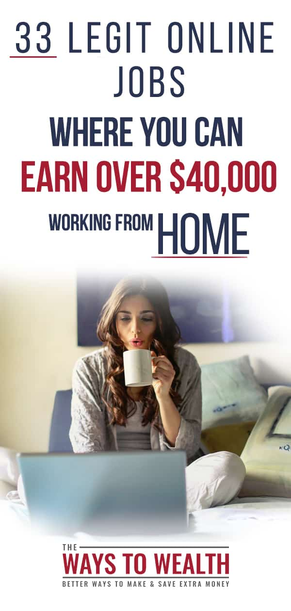 33 Legit Online Jobs Where You Can Earn Over $40,000 From Home