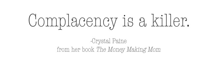 Quote by Crystal Paine. Complacency. Book review of the Money Making Mom.