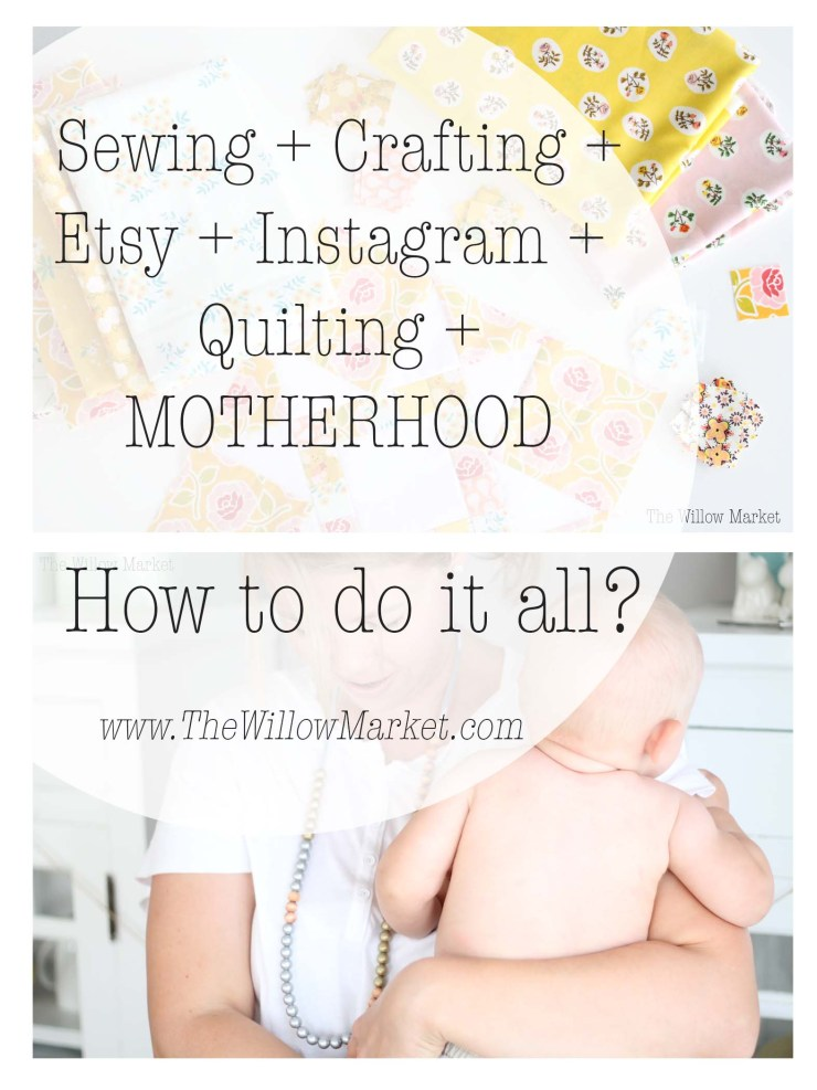 How to find time to sew and quilt and craft while taking care of kids?