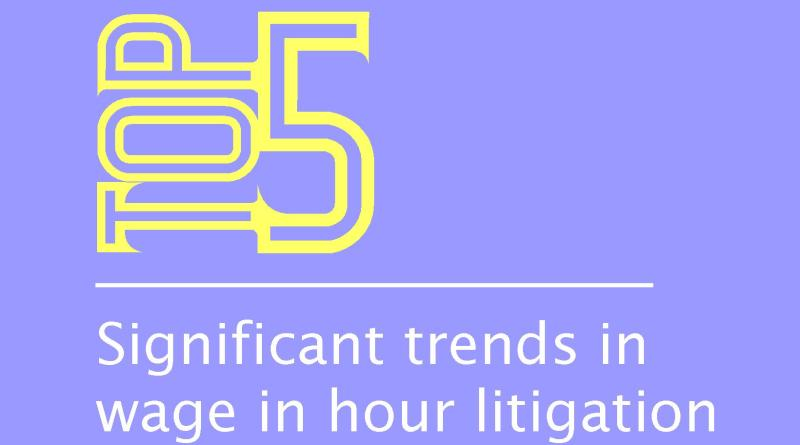 top five wage and hour trends