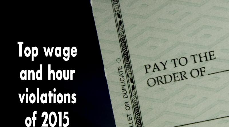 top wage and hour violations of 2015