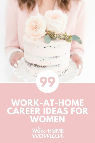99 Work-at-Home Career Ideas for Women