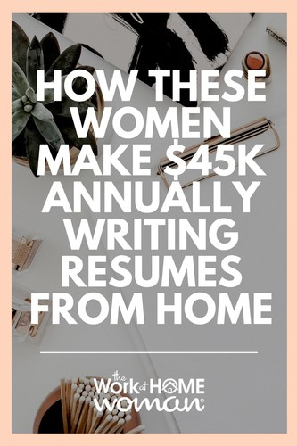 How These Women Make $45K (or More) Annually as Resume Writers