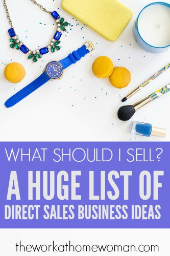 What Should I Sell? A HUGE List of Direct Sales Business Ideas - home based business ideas for moms