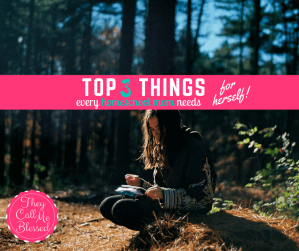 3 Things Every Homeschool Mom Needs