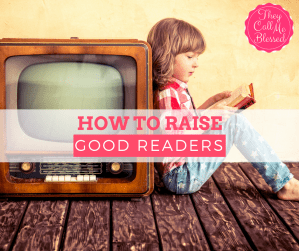 How to Raise Good Readers