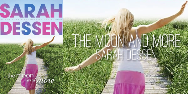 the-moon-and-more-by-sarah-dessen