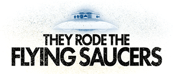 They Rode the Flying Saucers