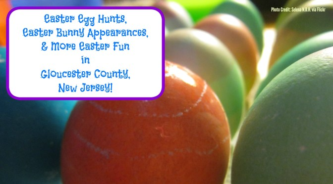 Easter Events in Gloucester County, New Jersey | find out more at www.thingstodonewjersey.com | #nj #newjersey #gloucestercounty #easter #events #egghunts