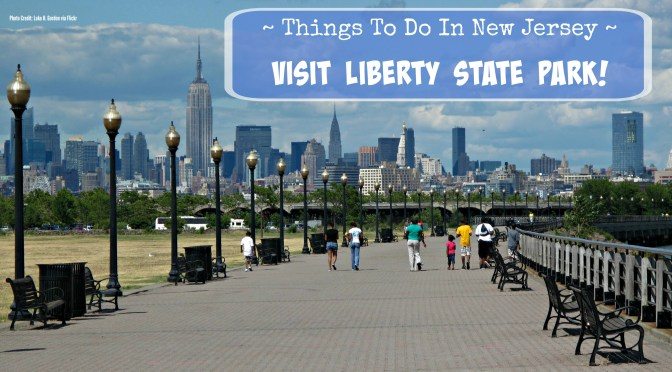 Liberty State Park in Jersey City, New Jersey | find out more at www.thingstodonewjersey.com | #nj #newjersey #jerseycity #hudsoncounty #libertystatepark #statueofliberty #thingstodo #daytrips #fieldtrips #free #kids