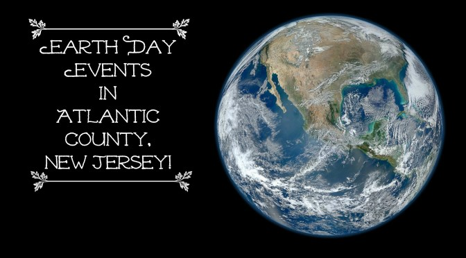 Celebrate Earth Day in Atlantic County, NJ with special events and activities! | find out more at www.thingstodonewjersey.com | #earthday #nj #newjersey #atlanticcounty #events #activities #celebrations