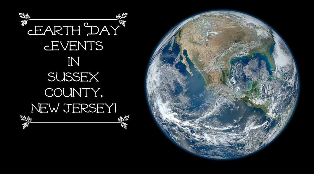 Celebrate Earth Day in Sussex County, NJ! | find out more at www.thingstodonewjersey.com | #nj #newjersey #sussexcounty #andover #vernon #kittatinny #kittatinnystatepark #earthday #earthday2015 #events #activities #clebrations #thingstodo #free