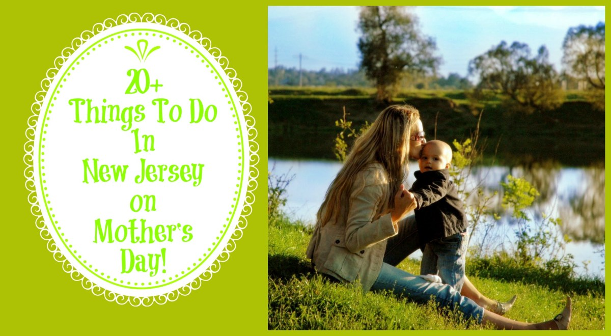 Things To Do In New Jersey on Mother's Day