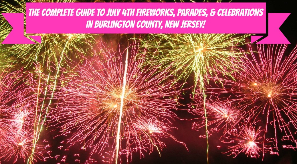 The Complete Guide to July 4th Fireworks, Parades, and Other Celebrations in Burlington County, NJ!!! | find out more at www.thingstodonewjersey.com | #nj #newjersey #burlingtoncounty #bordentown #evesham #moorestown #mountholly #marlton #medford #shamong #winery #fireworks #july4th #fourthofjuly #independenceday #events #celebrations #parades #thingstodo #free #familyfriendly | july 4th fireworks in burlington county nj | fourth of july fireworks in burlington county nj