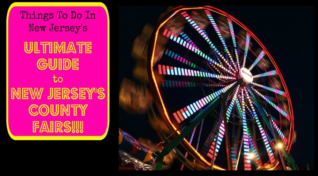 The COMPLETE Guide to New Jersey's County and State Fairs!!! Lots of info here!!! | find out more at www.thingstodonewjersey.com | #nj #newjersey #countyfair #fairs