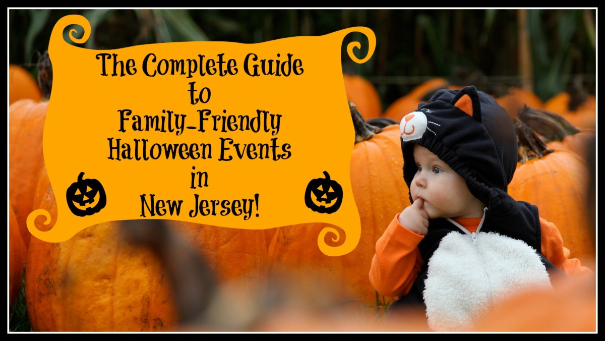 The Complete Guide to the Best Family Friendly Halloween Events In New Jersey - 2017