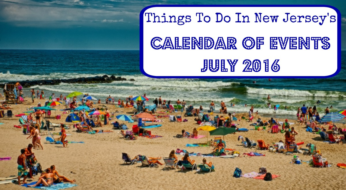 Things To Do In New Jersey - July 2016