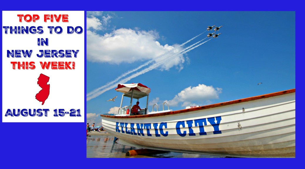 AC Air Show, Fairs and Festivals Top Things To Do In NJ This Week | find out more at www.thingstodonewjersey.com | #NJ #NewJersey #AtlanticCity #events #fairs #festivals #airshow #air #show #thingstodoinNJ #kids #free #familyfriendly #wine #north #south #central #jersey | things to do in new jersey this week | things to do in new jersey this weekend
