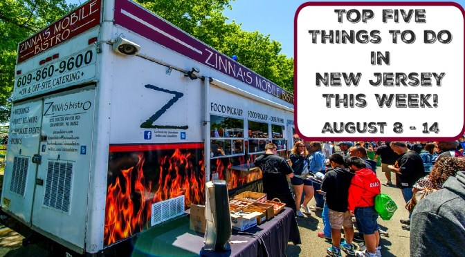 Top Five Things To Do In New Jersey This Week – August 8 – 14